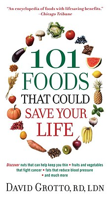 101 Foods That Could Save Your Life! By Grotto, David W./ Edge, Marianne Smith (FRW)