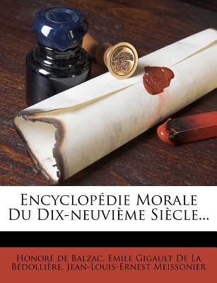 Nabu Press Encyclop Die Morale Du Dix-Neuvi Me Si Cle... by De Balzac, Honore/ Meissonier, Jean-Louis-Ernest/ Emile Gigault De La B. Dolli at Sears.com